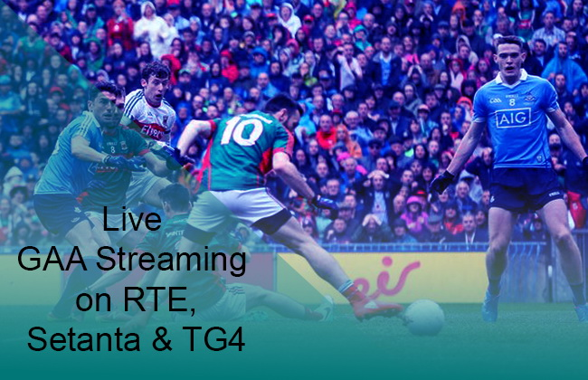 GAA live Streaming on RTE, Setanta & TG4