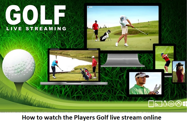 watch the Players Golf live stream online